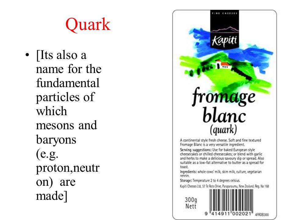 Quark [Its also a name for the fundamental particles of which mesons and baryons (e.g.